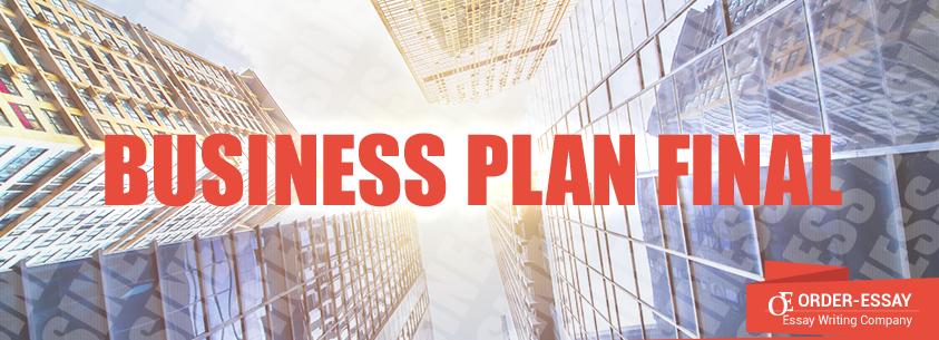 Business Plan Final Free Business Essay Sample