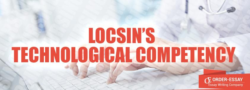 Locsin's Technological Competency Nursing Free Essay Sample