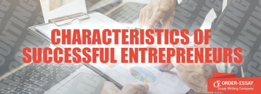 Characteristics of Successful Entrepreneurs sample essay