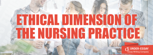 Ethical Dimension of the Nursing Practice Essay Sample