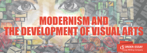 Modernism and the Development of Visual arts Essay Sample