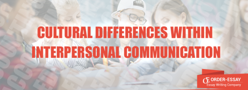 Cultural Differences within Interpersonal Communication essay sample