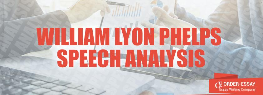 William Lyon Phelps Speech Analysis