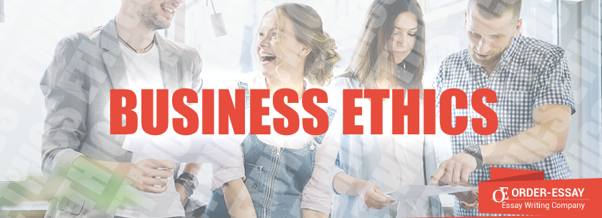 Business Ethics Free Essay Sample
