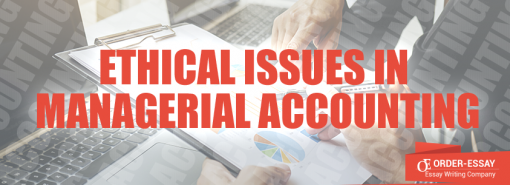 Ethical Issues in Managerial Accounting Sample Essay