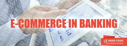 E-commerce in Banking Essay Sample