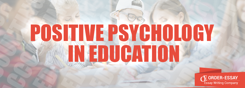 Positive Psychology in Education Sample Essay