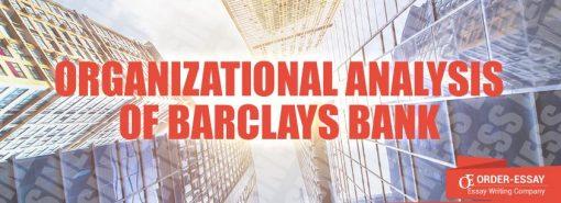 Organizational Analysis of Barclays Bank Sample Essay