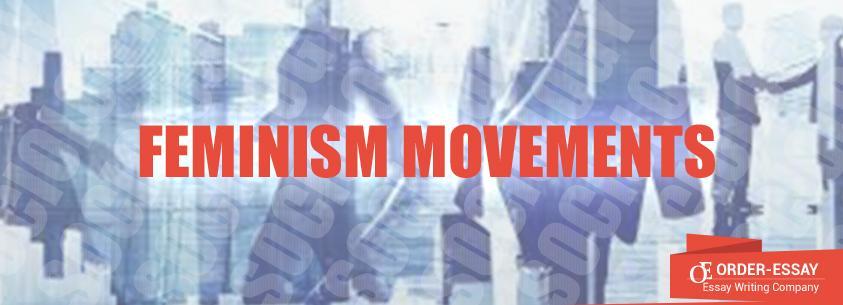 Feminism Movements Essay sample