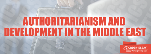 Authoritarianism and Economic Development in the Middle East Sample Essay