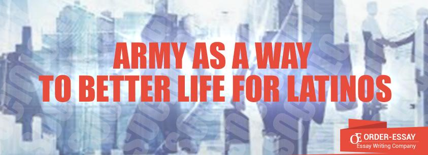 Army as a Way to Better Life for Latinos Essay Sample