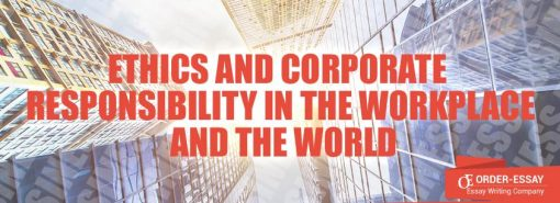 Ethics and Corporate Responsibility in the Workplace and the World