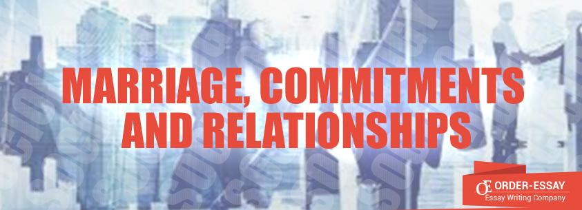 Marriage, Commitments and Relationships Essay Sample