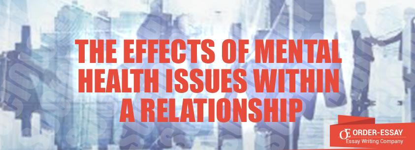 The Effects of Mental Health Issues within a Relationship Essay Sample