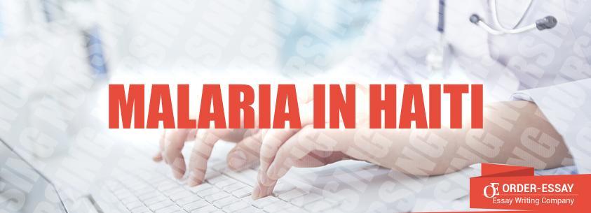 Malaria in Haiti Essay Sample