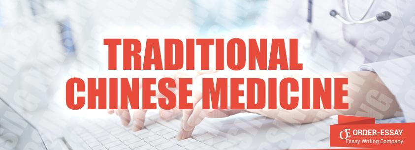 Traditional Chinese Medicine Essay Sample
