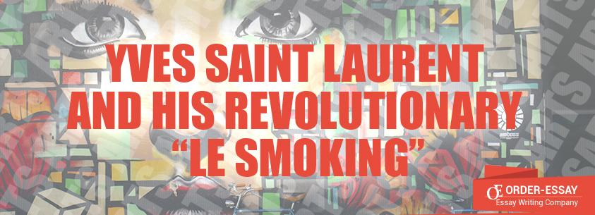 """Yves Saint Laurent And His Revolutionary """"Le Smoking"""""""
