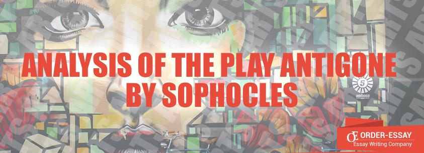 Analysis of the Play Antigone by Sophocles