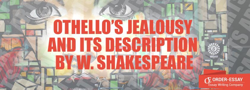 Othello's Jealousy and its Description by W. Shakespeare