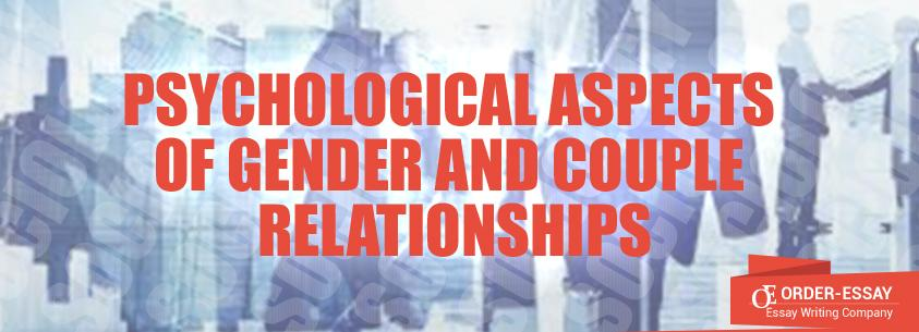 Psychological Aspects of Gender and Couple Relationships Essay Sample