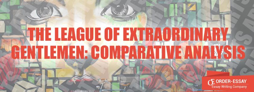The League of Extraordinary Gentlemen: Comparative Analysis