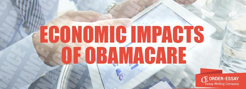 Economic Impacts of Obamacare Sample Essay