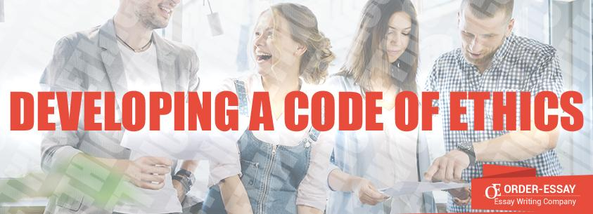 Developing a Code of Ethics Sample Essay