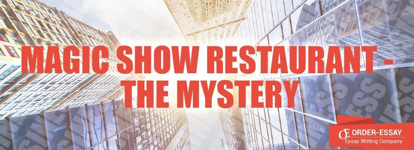 Magic Show Restaurant - The Mystery