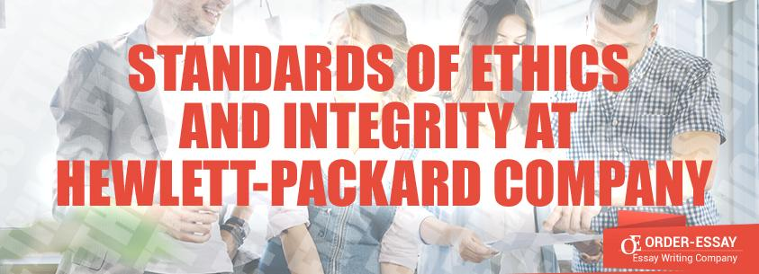 Standards of Ethics and Integrity at Hewlett-Packard Company Sample Essay