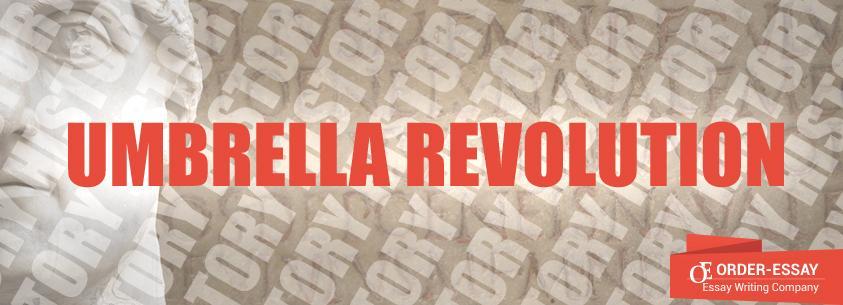 Umbrella Revolution Sample Essay