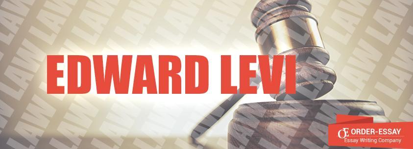 Edward Levi Sample Essay