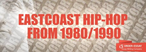 EastCoast Hip-Hop from 1980/1990 Sample Essay