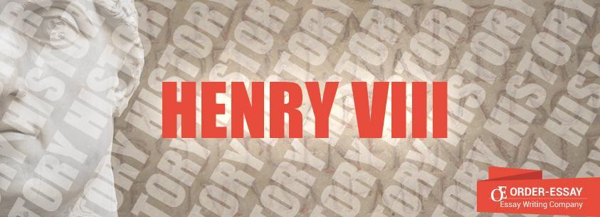 Henry VIII Sample Essay
