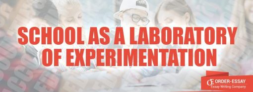 School as a Laboratory of Experimentation
