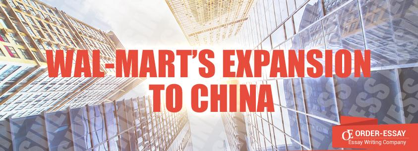 Wal-Mart's Expansion to China Essay Sample