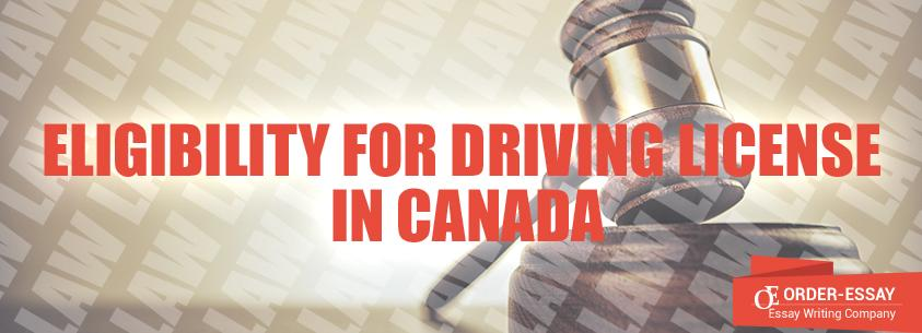 Eligibility for Driving License in Canada Sample Essay