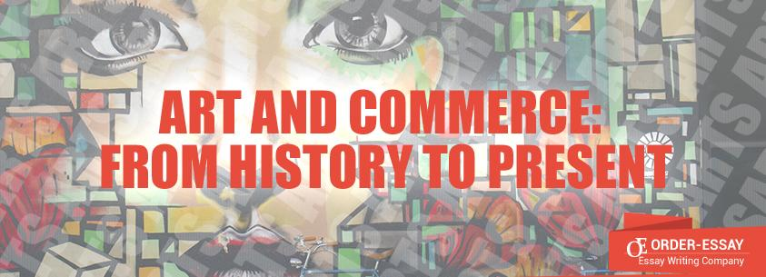 Art and Commerce: From History to Present Essay Sample