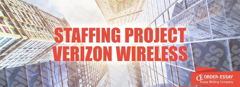 Staffing Project Verizon Wireless