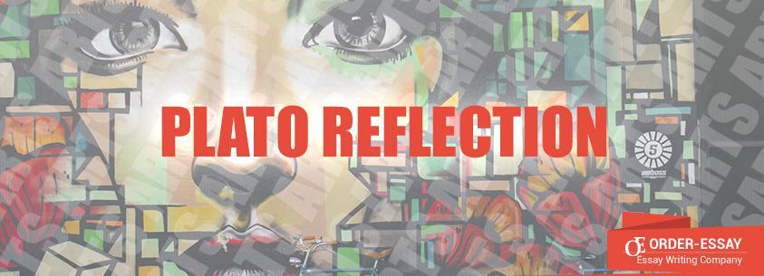 Plato Reflection Essay Sample