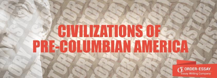 Civilizations of Pre-Columbian America