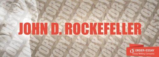 John D. Rockefeller – One of the Richest Men in the U.S. History