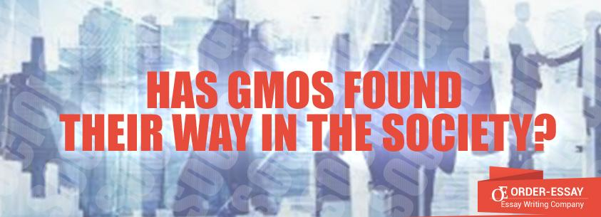 Has GMOs Found Their Way in the Society?