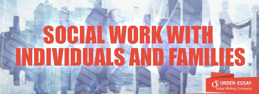 Social Work with Individuals and Families