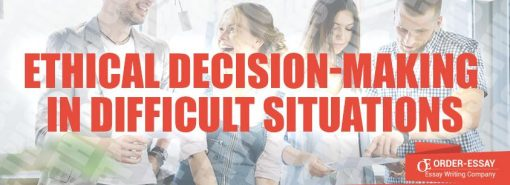 Ethical Decision-Making in Difficult Situations