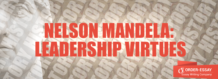 Nelson Mandela: Leadership Virtues