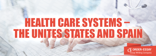 Health Care Systems – the Unites States and Spain