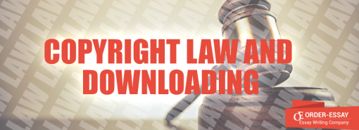 Copyright Law and Downloading