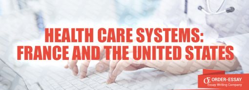 Health Care Systems: France and the United States