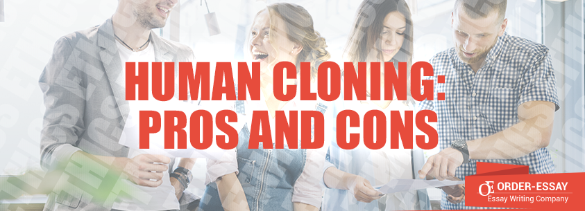 Human Cloning: Pros and Cons