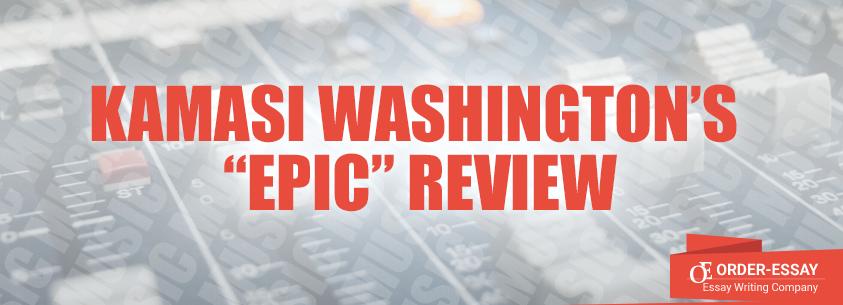 "Kamasi Washington's ""Epic"" Review"